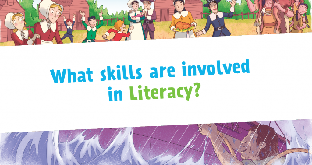 What skills are involved in Literacy?