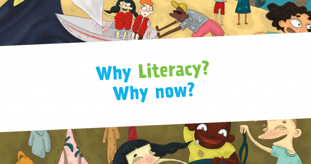 Why Literacy? Why now?